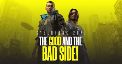 The Good And The Bad Side Of Cyberpunk 2077