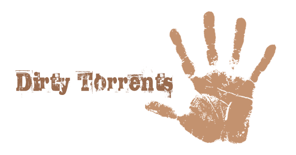 Dirty Torrents