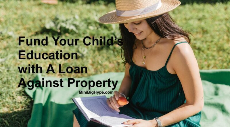 Child's Education with A Loan Against Property
