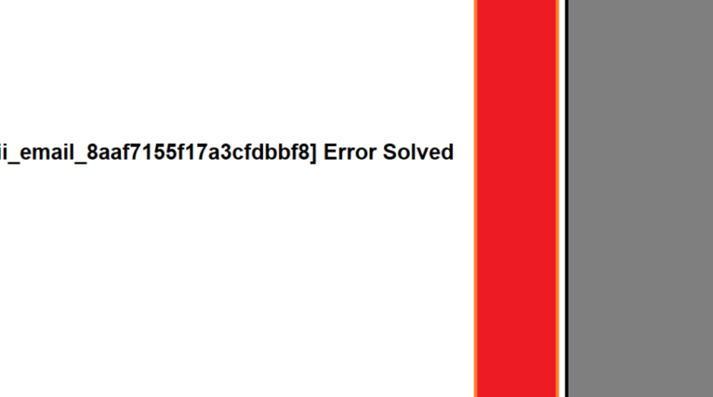 How To Fix [pii_email_8aaf7155f17a3cfdbbf8] Error Solved
