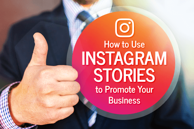 How to use Instagram stories to promote your business?